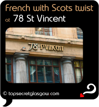 Top Secret Quote Bubble in black, with photo of blond sandstone exterior of 78 St Vincent; showing  pillars and draped windows.  Caption: 'French with Scots twist'