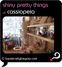 glasgow cassiopeia shiny pretty things