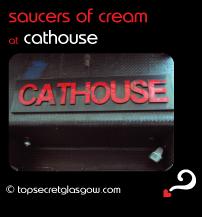 Top Secret Glasgow Quote Bubble, exterior photo of main door. Caption: saucers of cream
