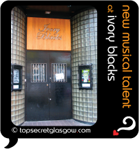 Top Secret Glasgow Quote Bubble showing main door. Caption: new musical talent