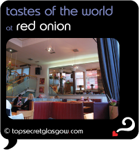 Top Secret Glasgow Quote bubble showing bright interior. Caption: tastes of the world