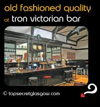Top Secret Glasgow lozenge, interior of bar area. Caption: old fashioned quality