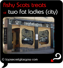 Top Secret Quote Bubble in black, with photo of the whole of the front of the restaurant. Caption: 'fishy Scots treats'
