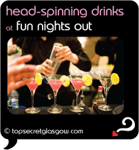 glasgow head-spinning drinks at fun nights out