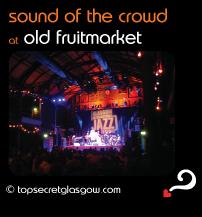 Top Secret Glasgow Quote Bubble showing concert inside. Caption: sound of the crowd