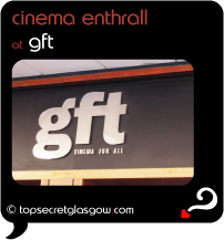 glasgow gft cinema enthrall