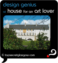 Top Secret Quote Bubble in black, with photo of House for an Art Lover surrounded by lush gardens, bright blue sky.  Caption: 'design genius'